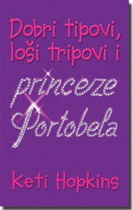 """Knjiga """"Dobri tipovi, loši tripovi i princeze Portobela"""""""